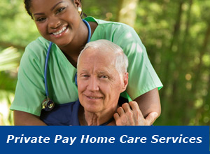 private pay home care services